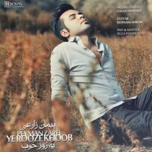 Peyman Zarei - Ye Rooze Khoob