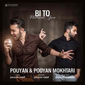 Pouyan Ft. Pooyan Mokhtari - Bi To
