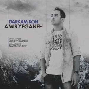 Amir Yeganeh - Darkam Kon