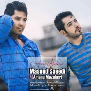 Masoud Saeedi Ft_ Arjang Mazaheri - Aroom Nadaram