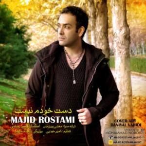 Majid Rostami - Daste Khodam Nist