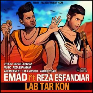 Emad - Lab Tar Kon (Ft Reza Esfandiar)