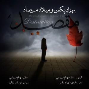 Behzad Pax - Maghsad (Ft Milad Mersad)