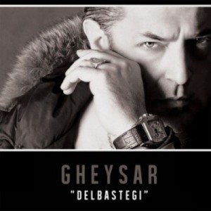 Gheysar Called Delbastegi