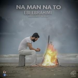 Ebi Ebrahimi - Na Man Na To