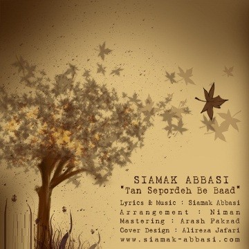 Siamak Abbasi - Tan Sepordeh Be Baad