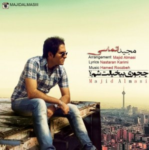 Majid Almasi - Chejoori Bikhialet Sham