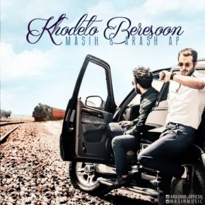 Masih And Arash AP- Khodeto Beresoon