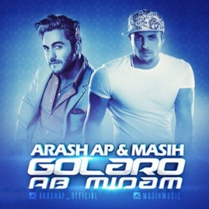 Masih Ft Arash AP - Golaro Aab Midam