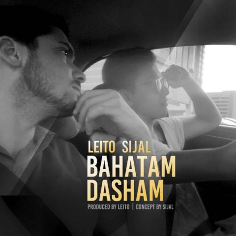 Behzad Leito And Sijal - Bahatam Dasham