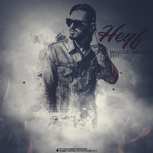 Masoud Mehras - Heyf
