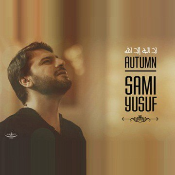 Sami Yusuf Called Autumn