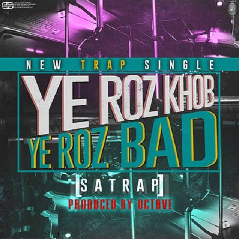 satrap_ye-rooze-bad-ye-rooze-khoob