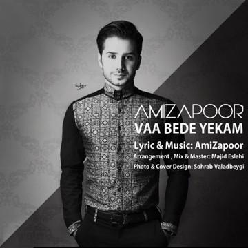 Amizapoor - Vaa Bede Yekam