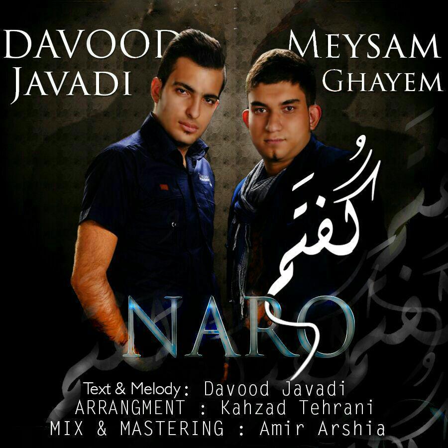 Davood Javadi & Meysam Ghayem - Goftam Naro