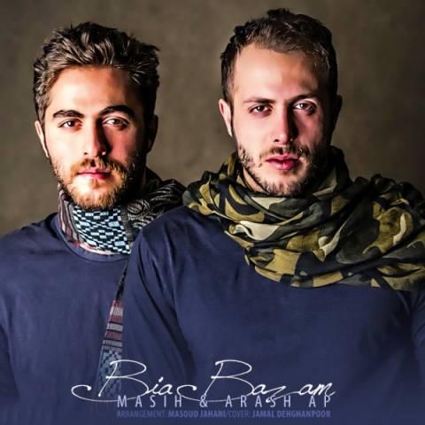 Masih & Arash AP - Bia Bazam