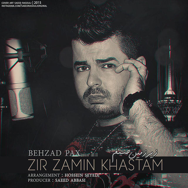 Behzad Pax - Zir Zamin Khastam