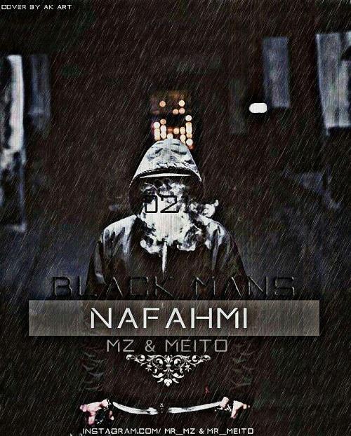 Black Mans (Mz & Meito) - Nafahmi