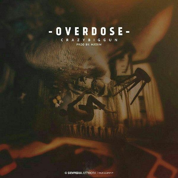 Crazy Big Gun - Overdose