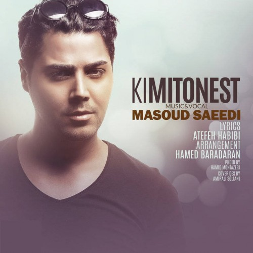 Masoud Saeedi - Ki Mitonest