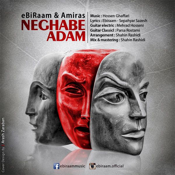 Ebiraam Ft Amiras - Neghabe Adam