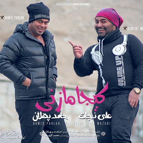 Hamed Pahlan - Kija Mazani (Ft Ali Nejat)