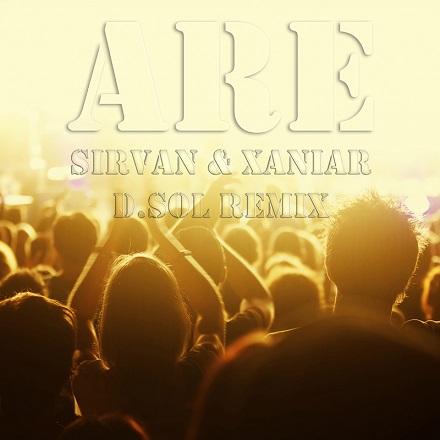 Sirvan & Xaniar - Are (D.SOL Remix)