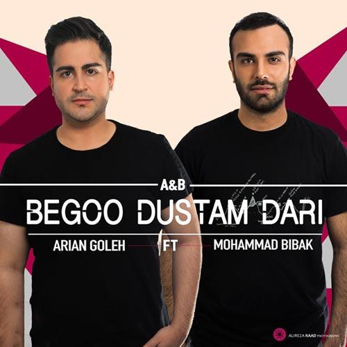 Arian Goleh - Begoo Dustam Dari (Ft Mohammad Bibak)