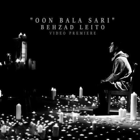 Behzad Leito - Oon Bala Sari