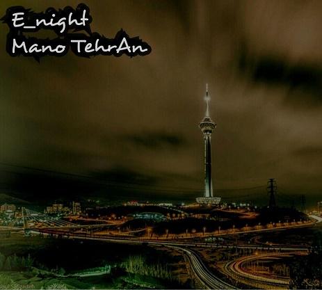 E,night - Man o Tehran
