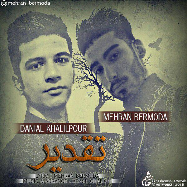 Mehran Bermoda & Daniyal Khalilpor - Taghdir
