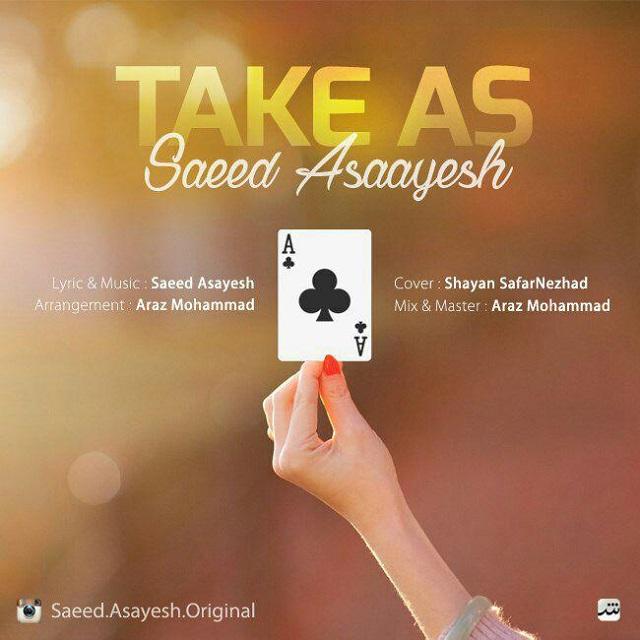 Saeed Asayesh - Take As
