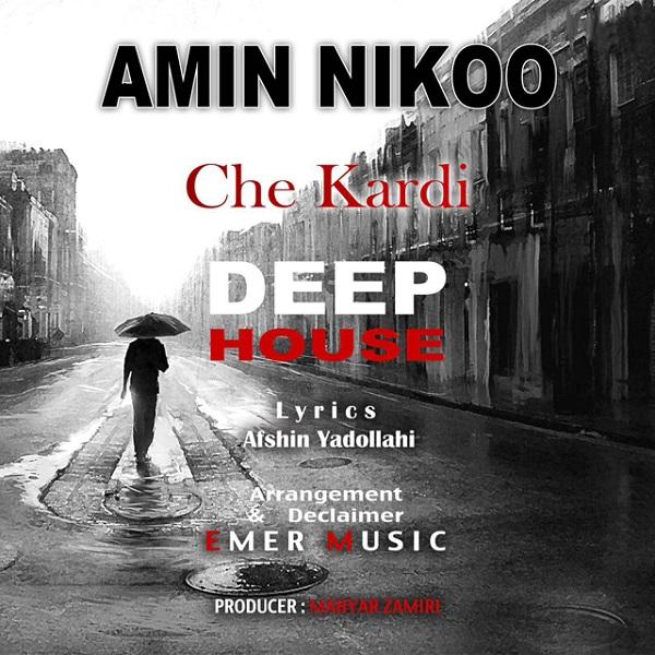 Amin Nikoo - Che Kardi