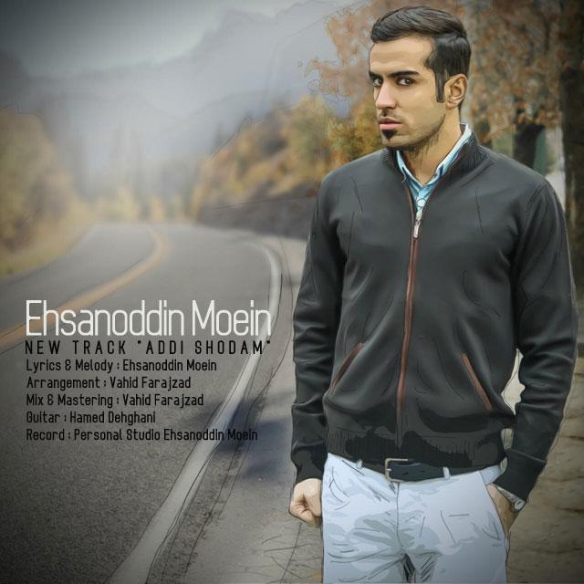 Ehsanoddin Moein - Addi Shodam