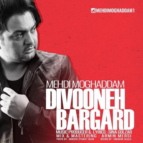 Mehdi Moghadam - Divooneh Bargard