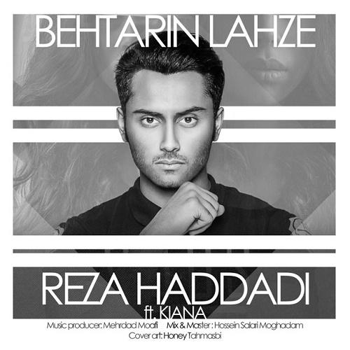 Reza Haddadi - Behtarin Lahze