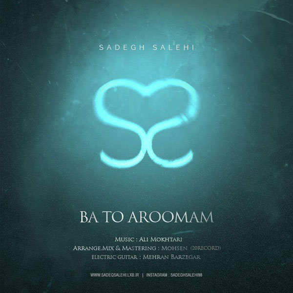 Sadegh Salehi - Ba To Aroomam
