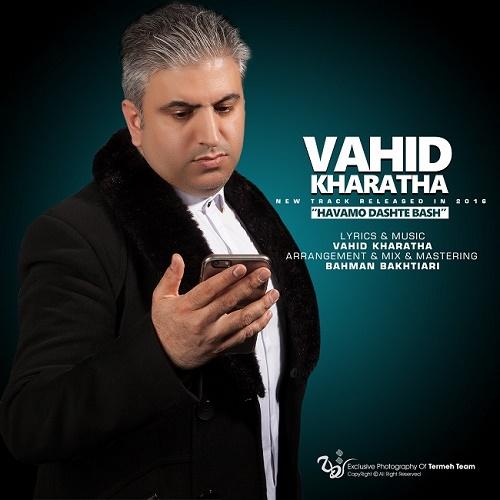 Vahid Kharatha - Havamo Dashte Bash