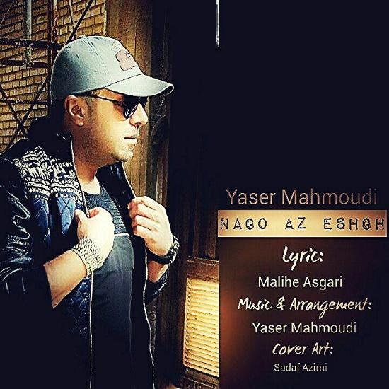 Yaser Mahmoudi - Nago Az Eshgh