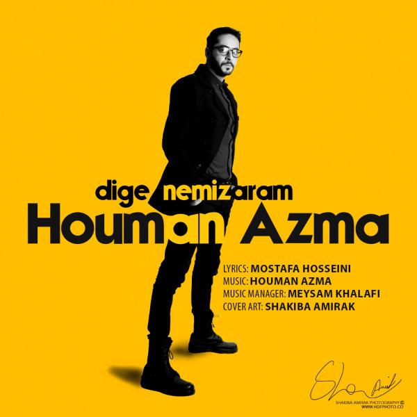 Houman Azma - Dige Nemizaram