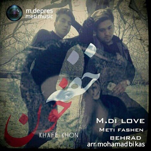 M.di love & Meti Fashen & Behrad - KHafe khon