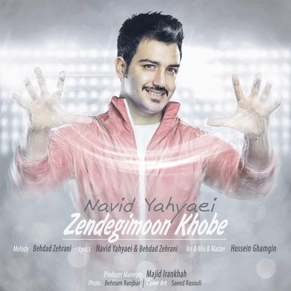 Navid Yahyaei - Zendegimoon Khobe