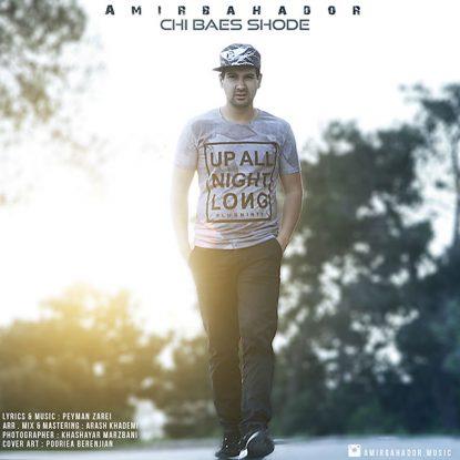 Amir Bahador - Chi Baes Shode