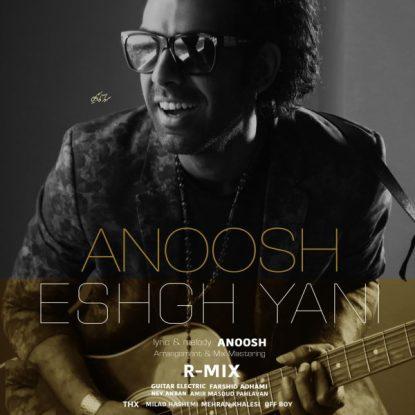 Anoosh - Eshgh Yani