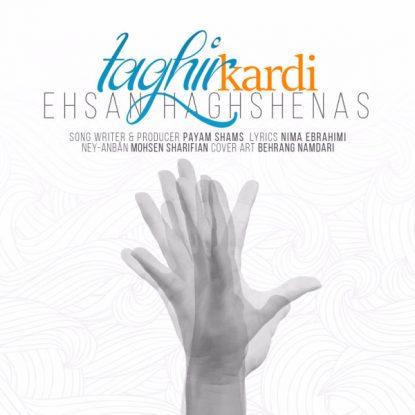 Ehsan Haghshenas - Taghir Kardi