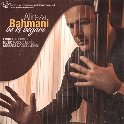 Alireza Bahmani - Be Ki Begam