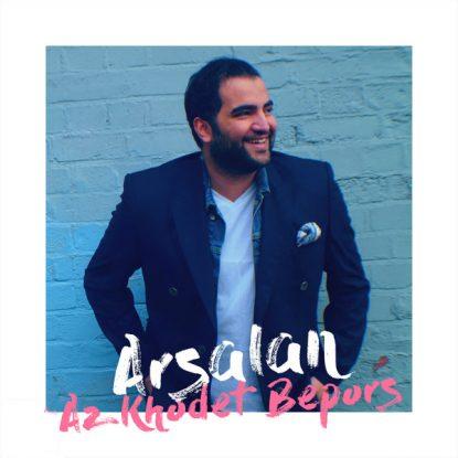 Arsalan - Az Khodet Bepors