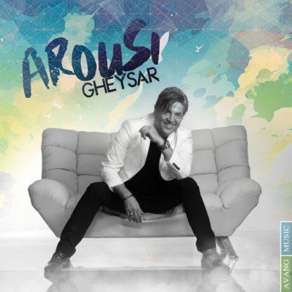 Gheysar - Arousi