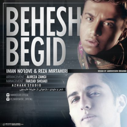 Iman No Love & Reza Mir Taheri - Behesh Begid