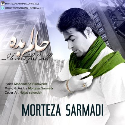 Morteza Sarmadi - Halam Badeh